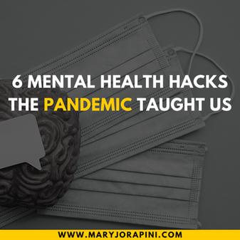 6 Mental Health Hacks the Pandemic Taught Us