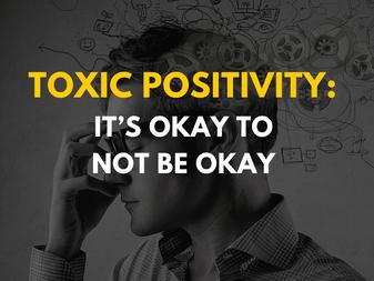 Toxic Positivity: It's Okay To Not Be Okay