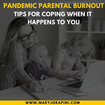 Pandemic Parental Burnout: Tips for Coping When it Happens to You