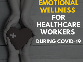 Emotional Wellness for Healthcare Workers During COVID-19