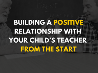 Building a Positive Relationship with Your Child's Teacher from the Start