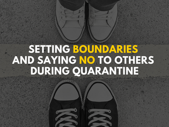 Setting Boundaries and Saying No to Others During Quarantine