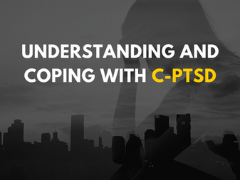 Understanding and Coping with C-PTSD