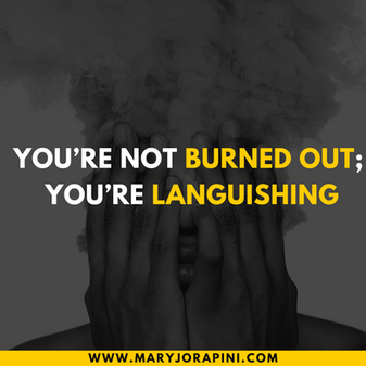 You're not burned out; you're languishing