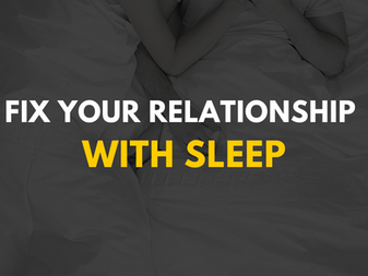 Fix Your Relationship with Sleep
