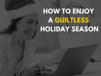 How to Enjoy a Guiltless Holiday Season