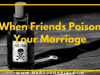 When Friends Poison Marriages