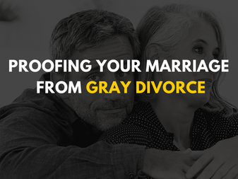 Proofing Your Marriage from Gray Divorce