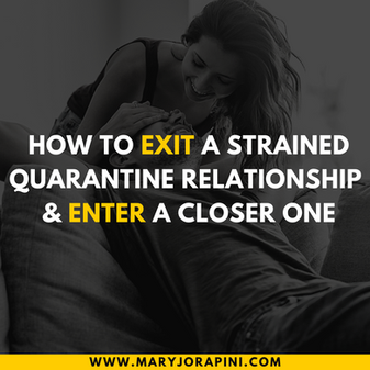 How to Exit a Strained Quarantine Relationship and Enter a Closer One