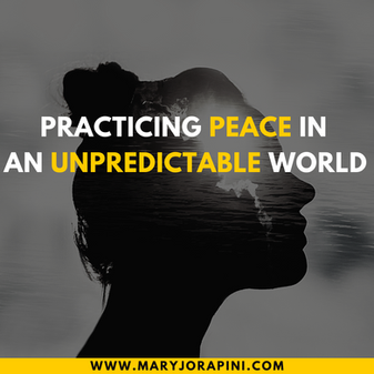 Practicing Peace in an Unpredictable World