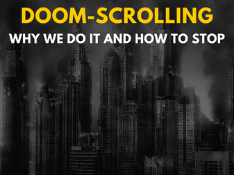 Doom-Scrolling: Why We Do It and How to Stop