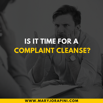Is It Time for a Complaint Cleanse?