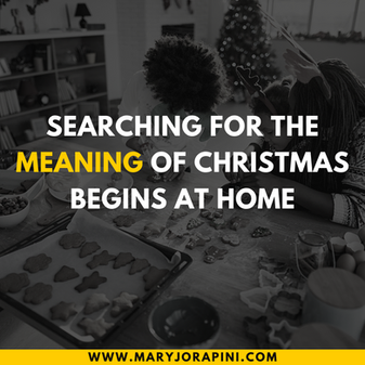 Searching for the Meaning of Christmas Begins at Home