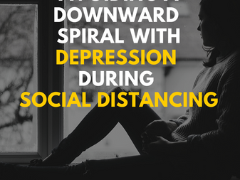 Avoiding a Downward Spiral with Depression While Social Distancing
