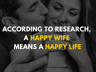 According to research, a happy wife means a happy life