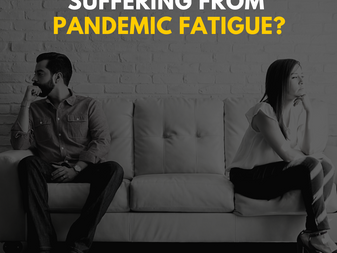Are your relationships suffering from pandemic fatigue?
