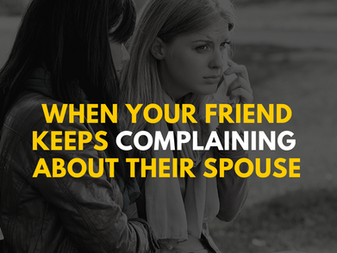When Your Friend Keeps Complaining About Their Spouse