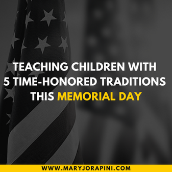 Teaching Children with 5 Time-Honored Traditions this Memorial Day