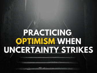 Practicing Optimism When Uncertainty Strikes