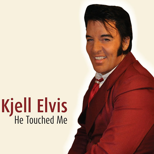 "Kjell Elvis""He Touched Me"" Gospel Album"