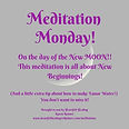 Meditation Monday! On the day of the New