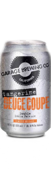 Garage Brewing Co can of Tangerine Deuce Coupe Double IPA. Brewed in Temecula, CA
