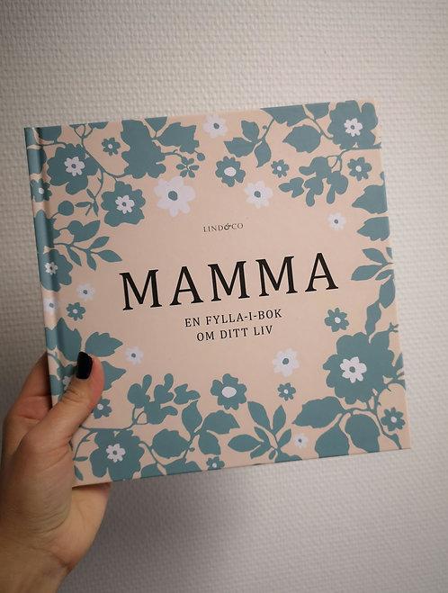 Mamma en fylla i bok om ditt liv