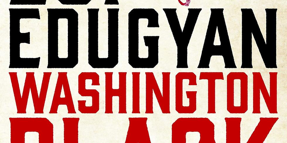 """Book Club - """"Washington Black"""" by Esi Edugyan"""