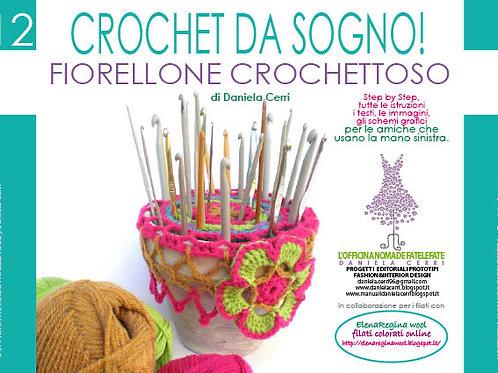 Manuale n. 12 Per Mancine Crochet da sogno! Fiorellone Crochettoso