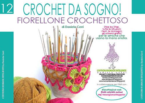 manuale n 12 crochet da sogno fiorellone crochettoso