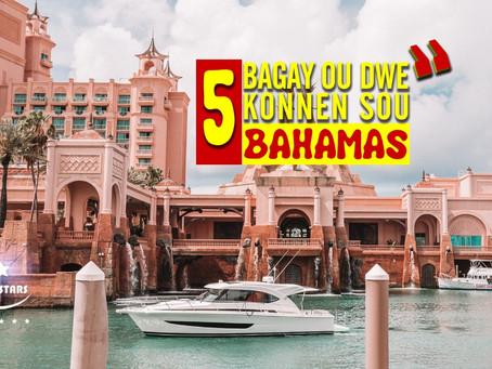 Bahamas : 5 bagay ou dwe konnen