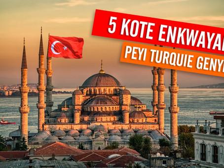 5 kote ki vreman enkwayab nan peyi Turquie