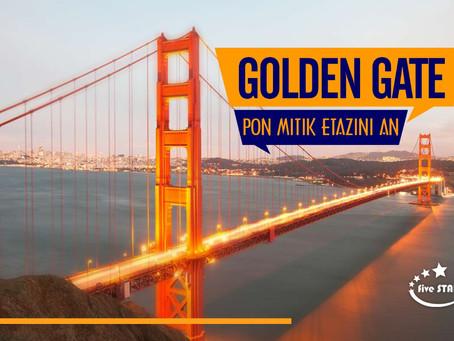 Pon Golden Gate, yon ouvraj mitik nan vil San Franscico peyi etazini