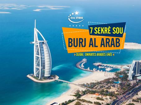 7 sekrè sou Burj Al Arab, sèl otel 7 etwal nan mond lan