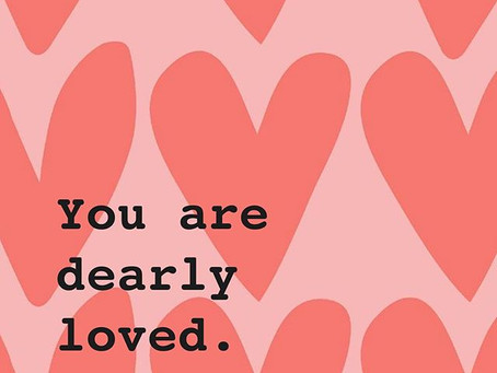 You are Dearly Loved. Did You Know?