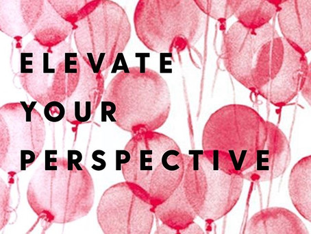 ELEVATE your perspective today