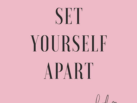 SET YOURSELF APART BY LOVING BETTER