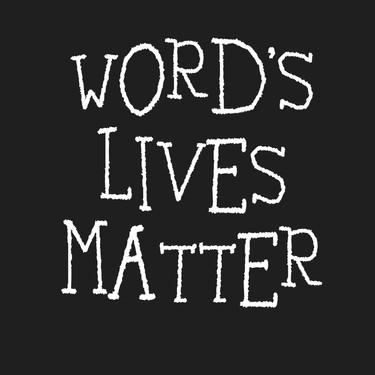 Word's Lives Matter