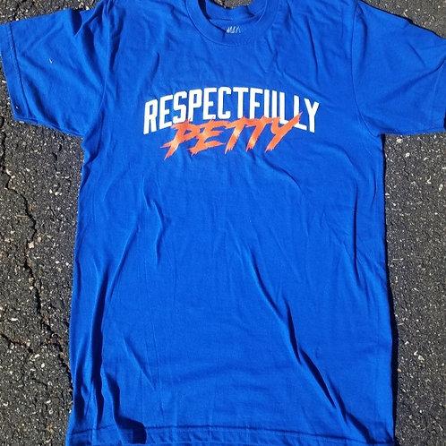 Respectfully Petty T-Shirt (Royal Blue)