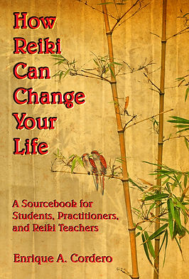 How Reiki Can Change Your Life by Enrique A. Cordero