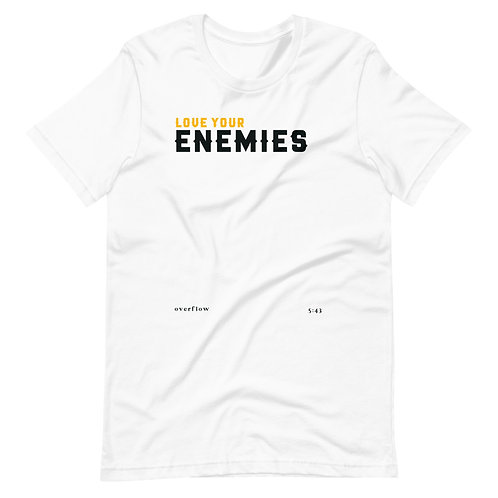 Love your Enemies Unisex T-Shirt