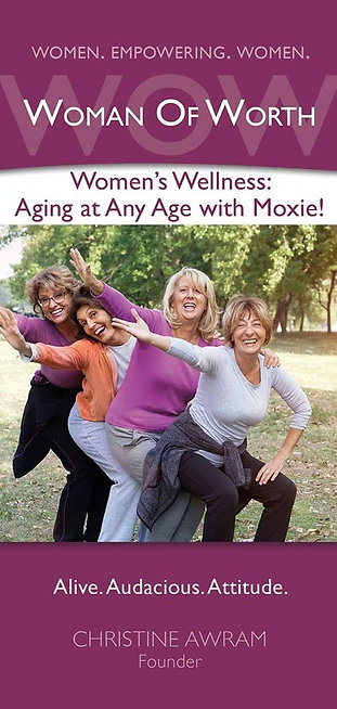 Women's Wellness: Aging at Any Age with Moxie!
