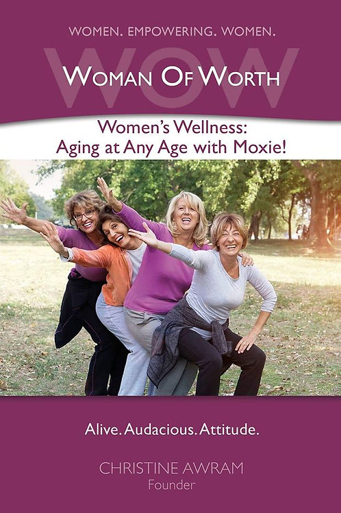 Women's Wellness: Aging at Any Age with Moxie! - Marlies White
