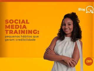 Social media training: pequenos hábitos que geram credibilidade