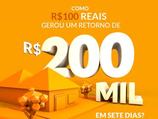 Como R$ 100,00 gerou um retorno de R$ 200.000,00 em 7 dias?