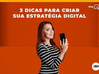 3 Dicas para criar sua estratégia digital