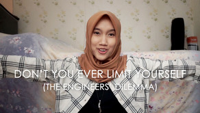 Don't You Ever Limit Yourself (The Engineer's Dilemma)
