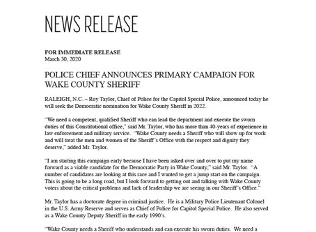 POLICE CHIEF ANNOUNCES PRIMARY CAMPAIGN FOR WAKE COUNTY SHERIFF