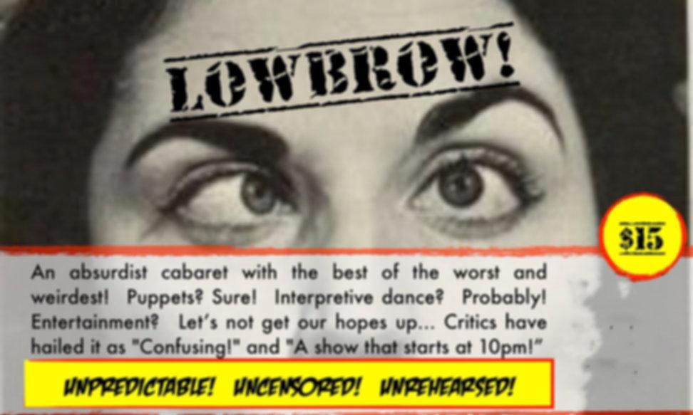 Lowbrow!