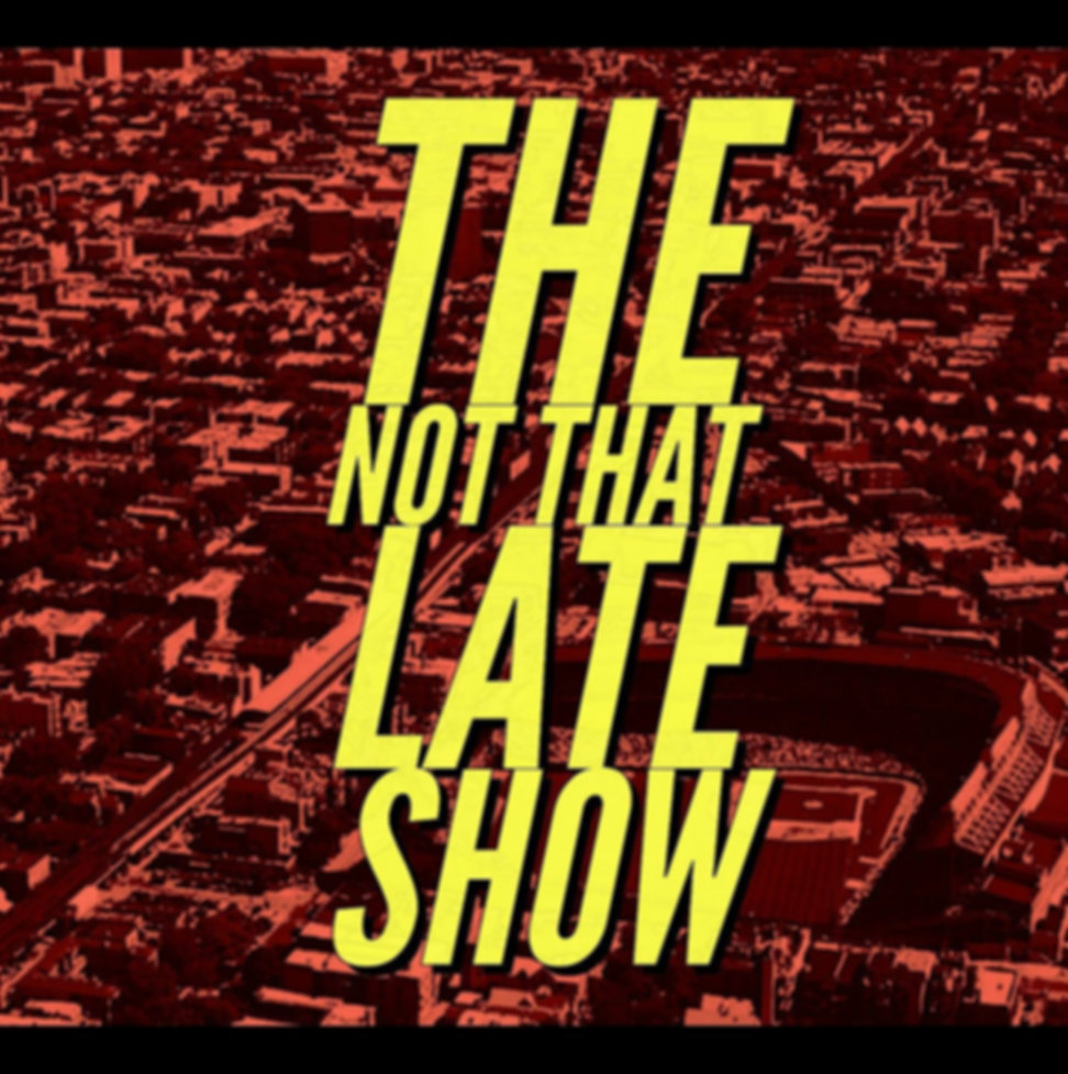 Not That Late Show